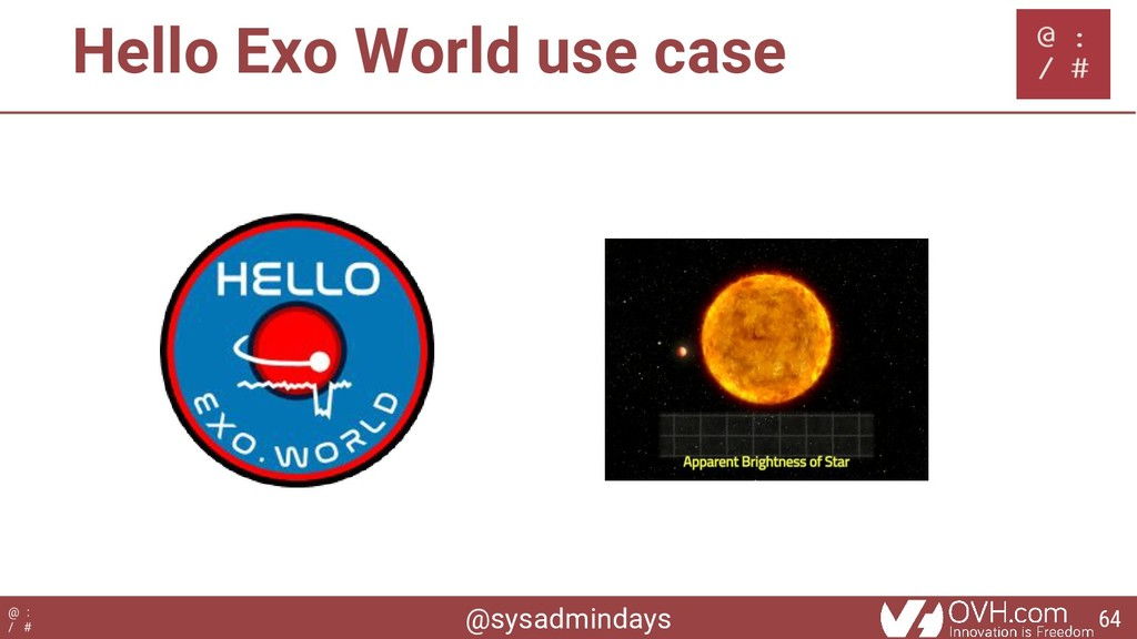 @sysadmindays @ : / # Hello Exo World use case ...