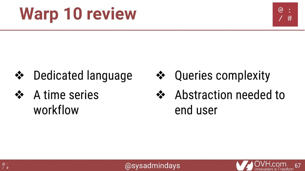 @sysadmindays @ : / # Warp 10 review ❖ Dedicate...