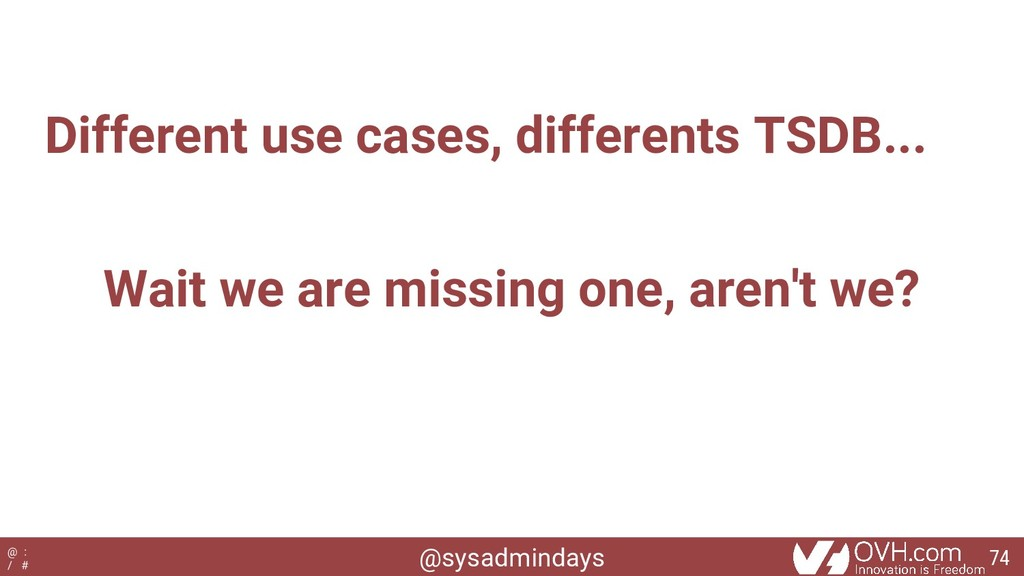 @sysadmindays @ : / # Different use cases, diff...