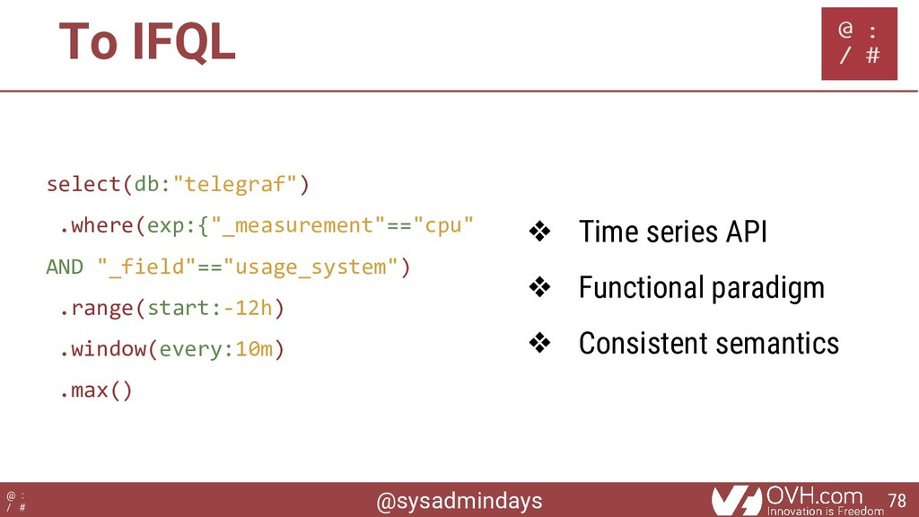 "@sysadmindays @ : / # To IFQL select(db:""telegr..."