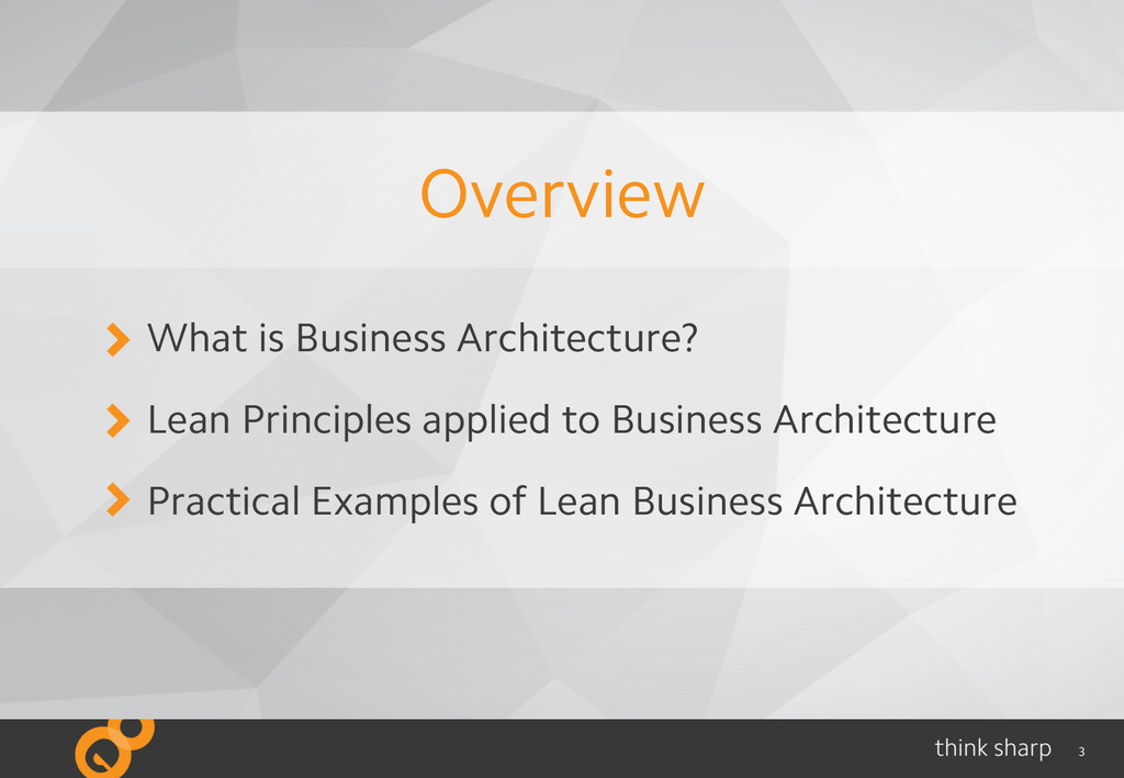 3 What is Business Architecture? Lean Principle...