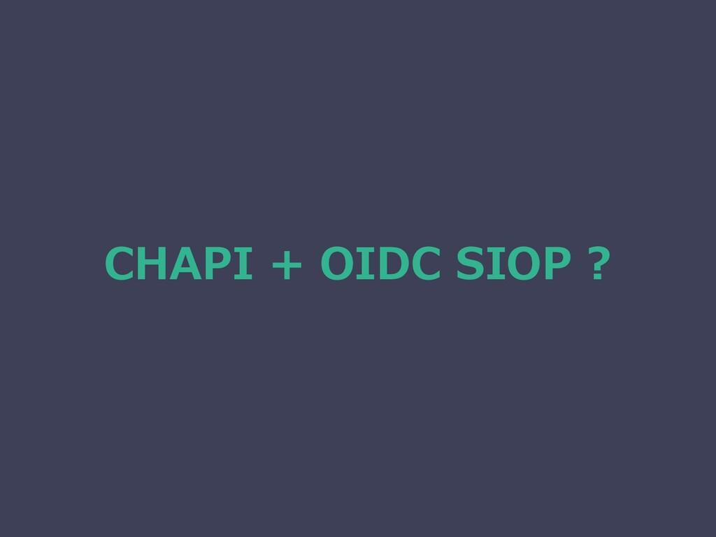 CHAPI + OIDC SIOP ?