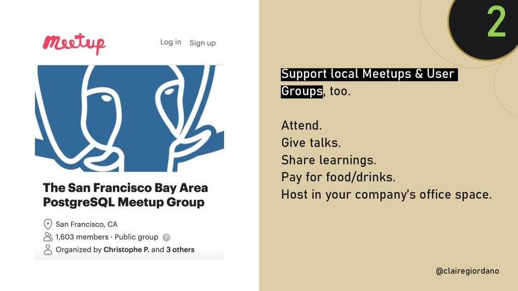 @clairegiordan o Support local Meetups & User G...