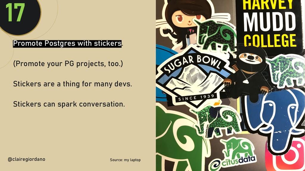 @clairegiordan o Promote Postgres with stickers...