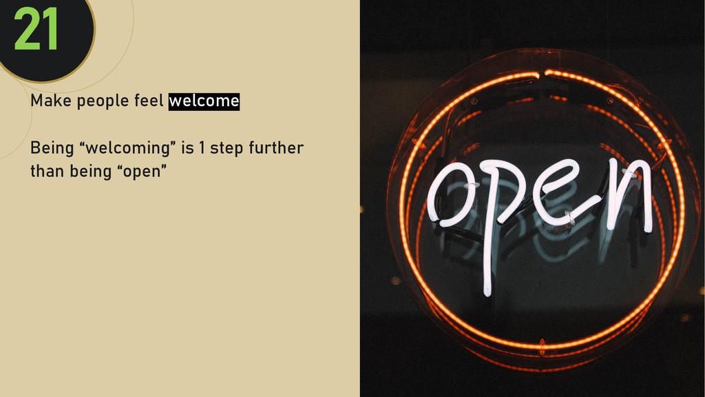 @clairegiordan o Make people feel welcome Being...