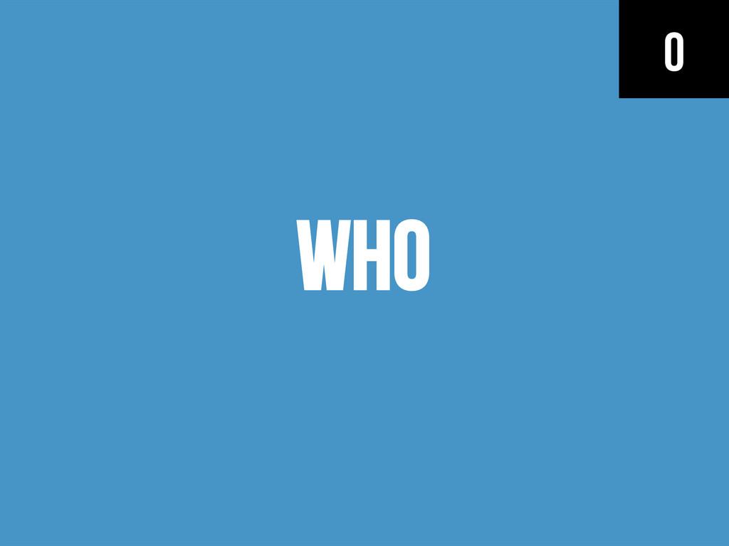 WHO 0