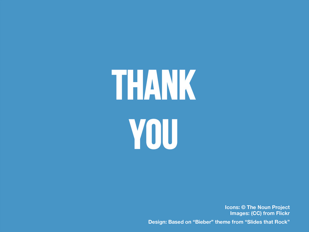 THANK YOU Icons: © The Noun Project Images: (C...