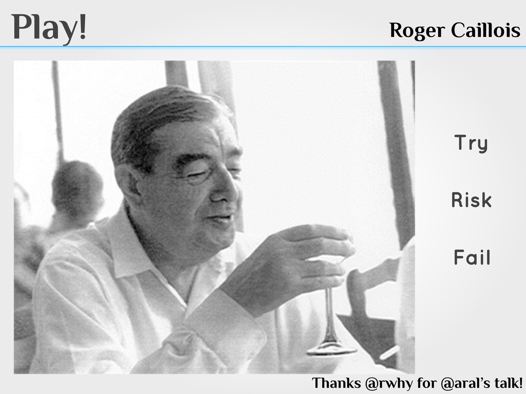 Play! Roger Caillois Thanks @rwhy for @aral's t...