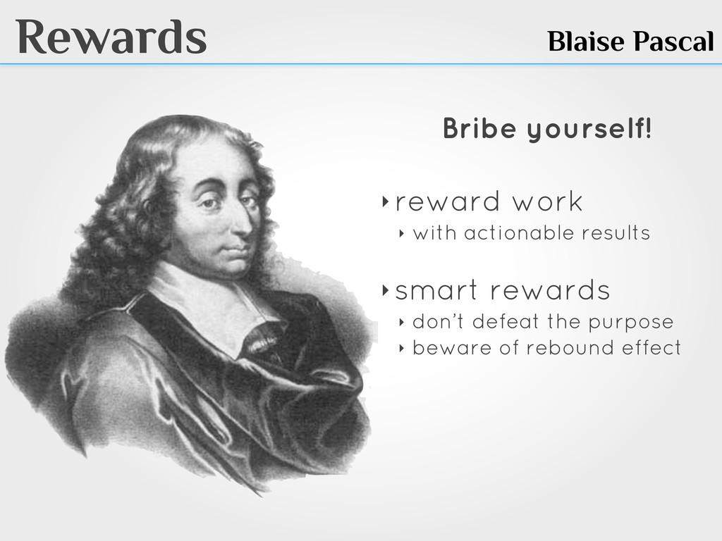 Rewards Blaise Pascal Bribe yourself! ‣ reward ...