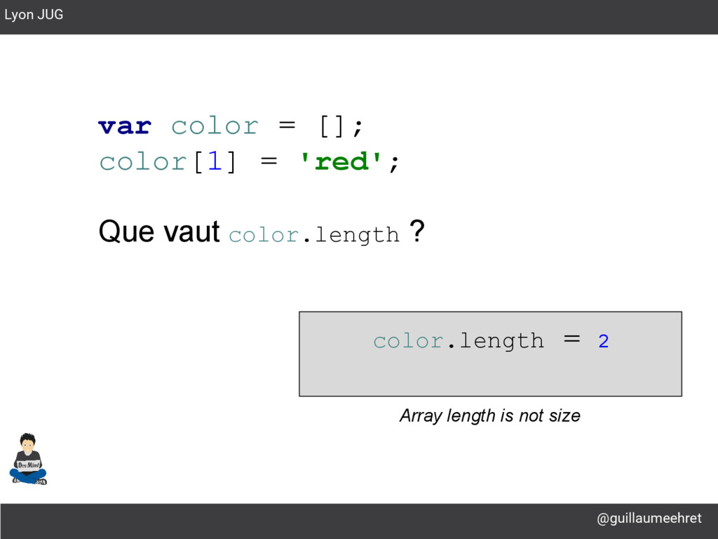 @guillaumeehret Lyon JUG var color = []; color[...