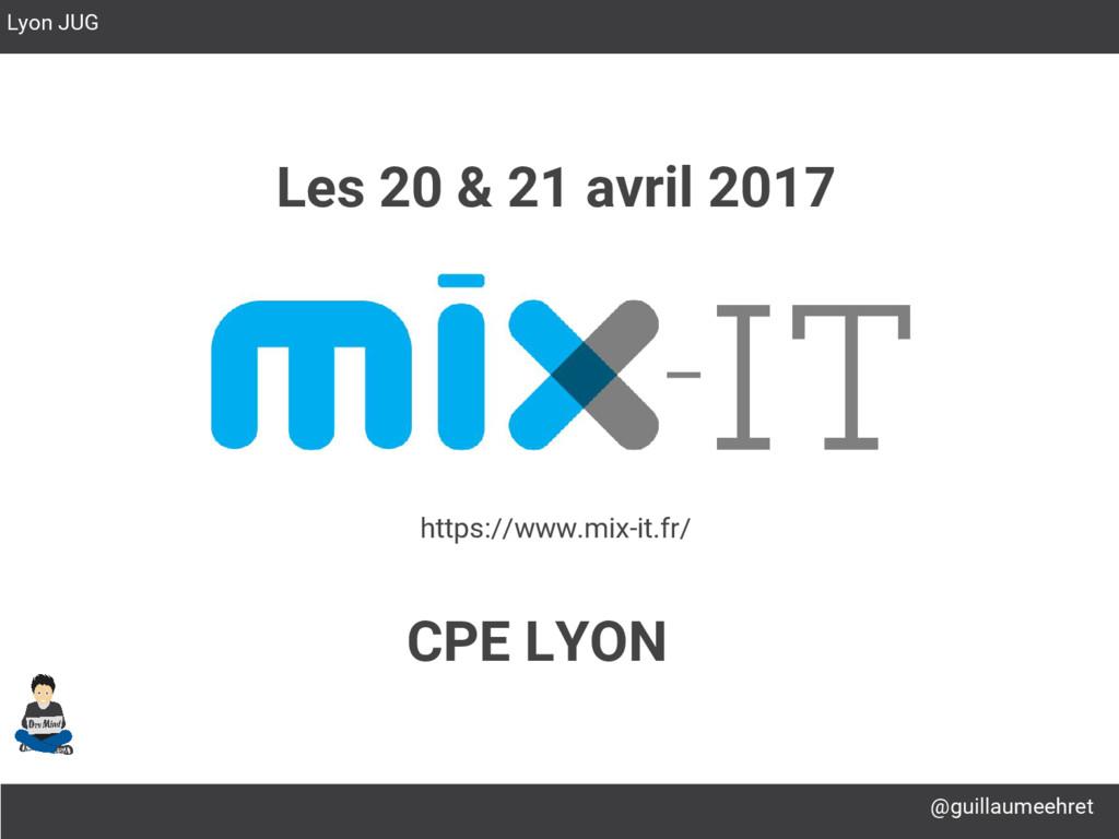 @guillaumeehret Lyon JUG Les 20 & 21 avril 2017...
