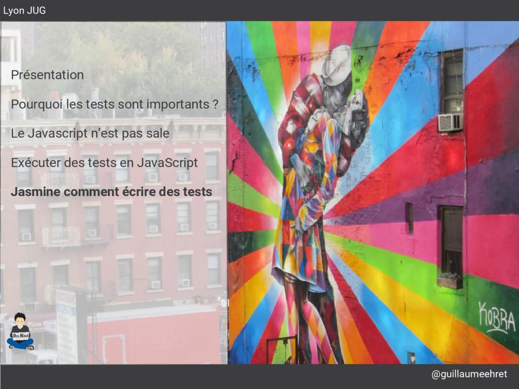 @guillaumeehret Lyon JUG Présentation Pourquoi ...