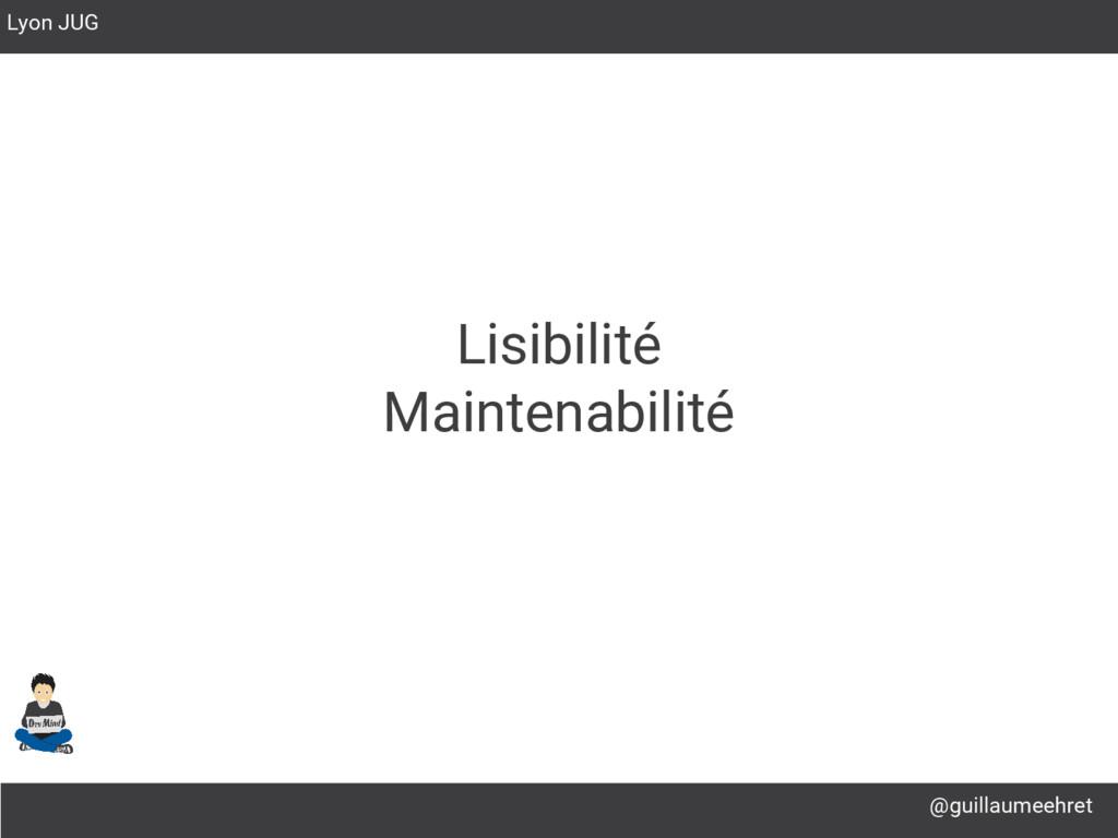 @guillaumeehret Lyon JUG Lisibilité Maintenabil...