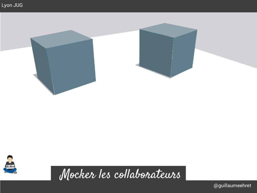 @guillaumeehret Lyon JUG Mocker les collaborate...