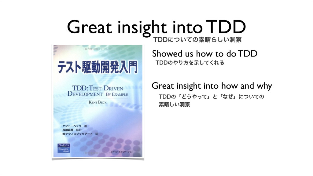 Great insight into TDD Showed us how to do TDD ...