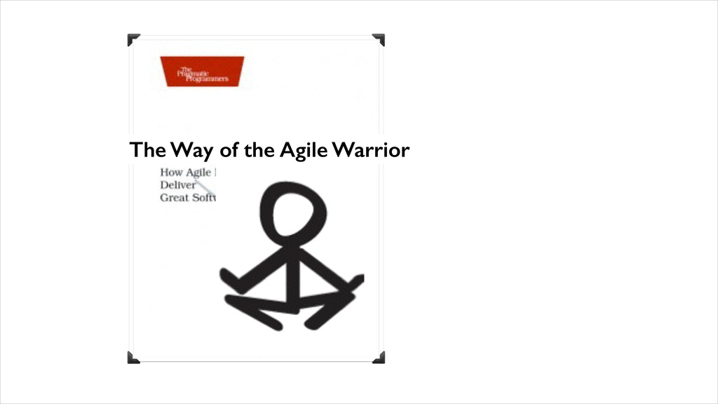 The Way of the Agile Warrior