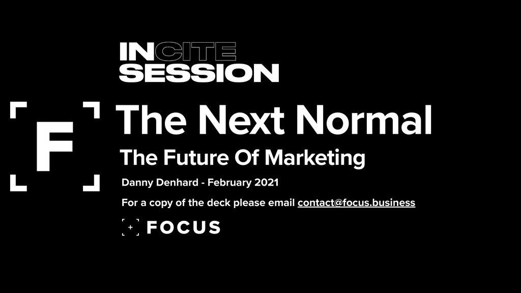 The Next Normal The Future Of Marketing Danny D...