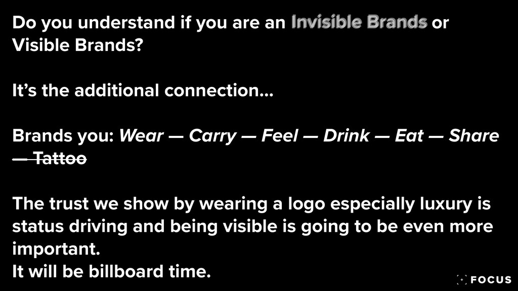 Do you understand if you are an Invisible Brand...