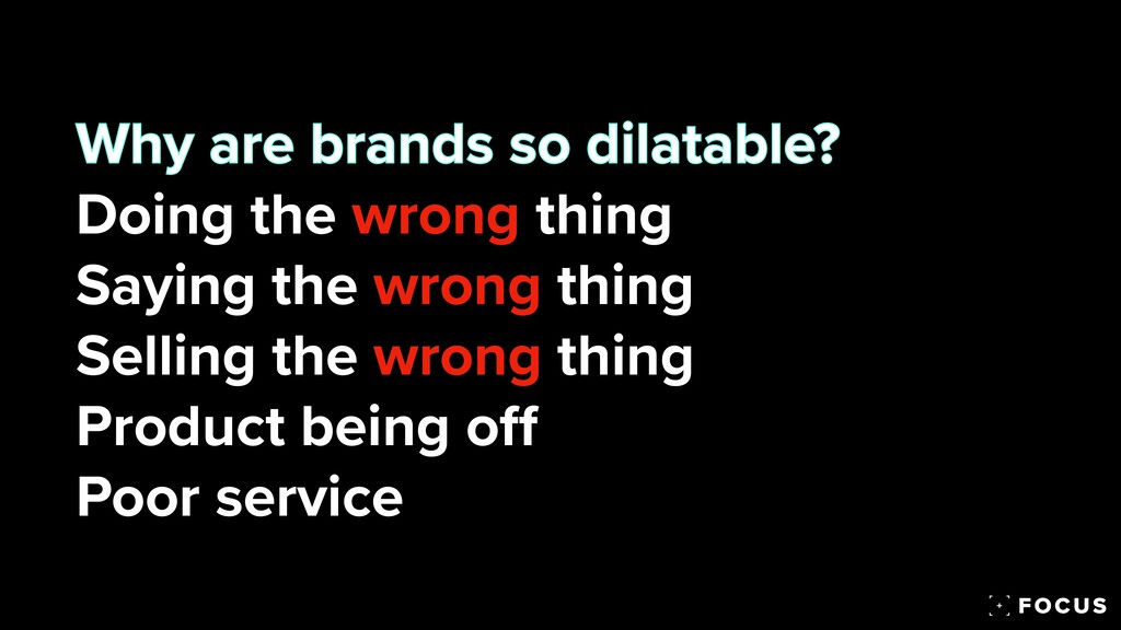 Why are brands so dilatable?  Doing the wrong ...
