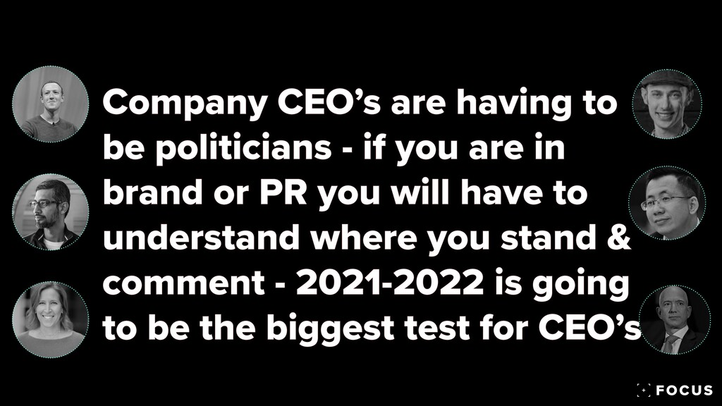 Company CEO's are having to be politicians - if...