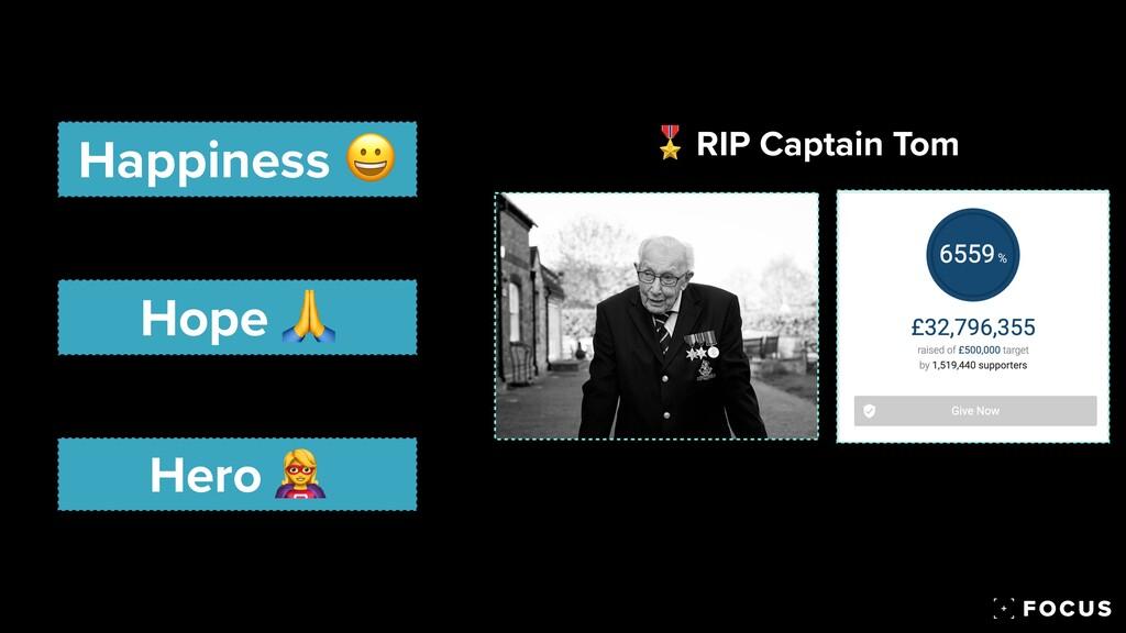 Happiness 😀 Hope 🙏 Hero 🦸 🎖 RIP Captain Tom