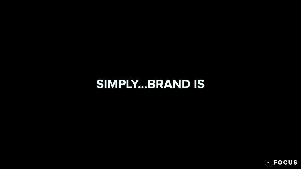 SIMPLY…BRAND IS