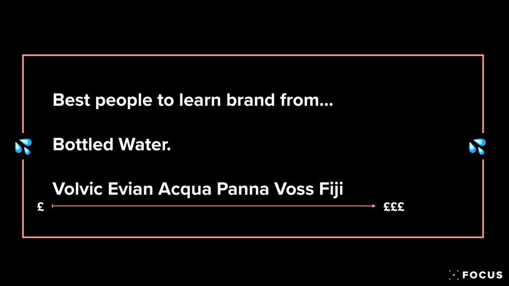 Best people to learn brand from…   Bottled Wate...