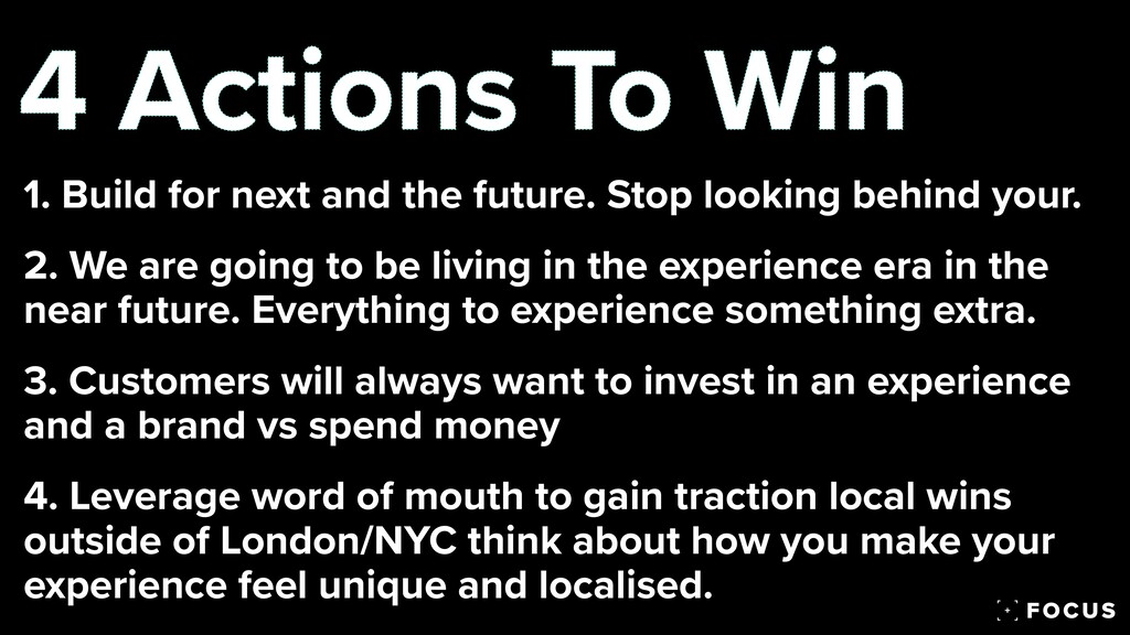 4 Actions To Win 1. Build for next and the futu...