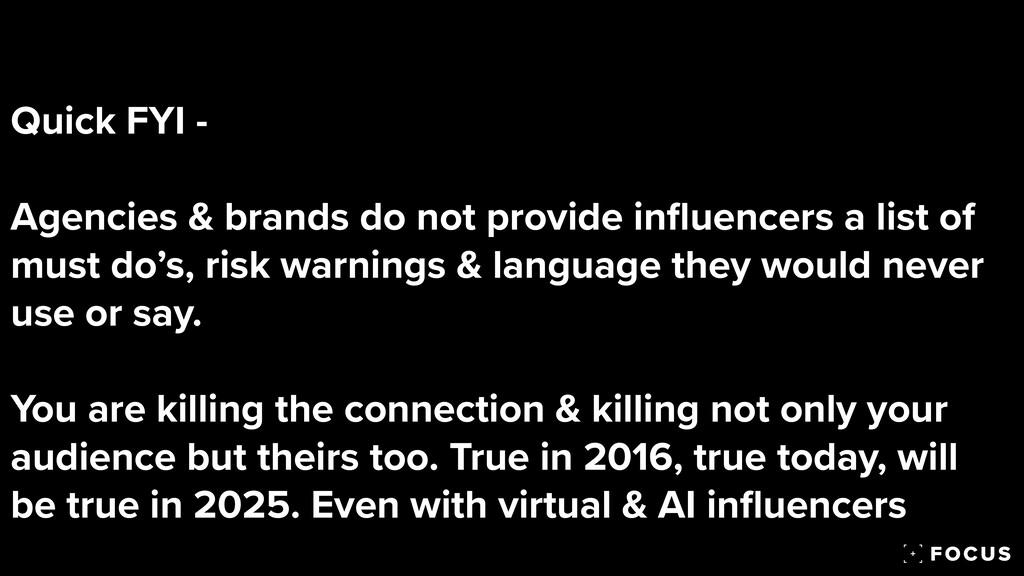 Quick FYI -   Agencies & brands do not provide ...