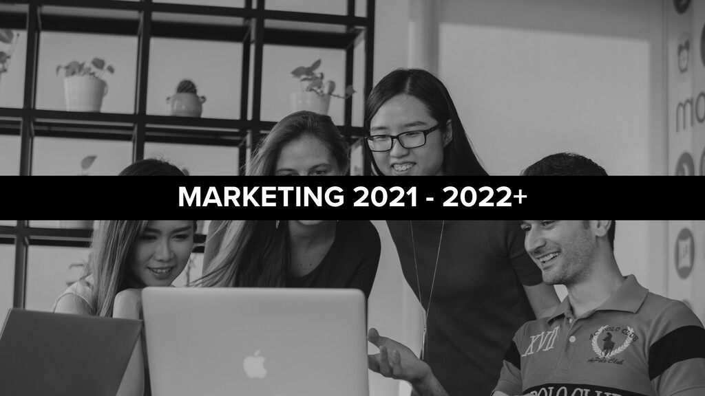 MARKETING 2021 - 2022+