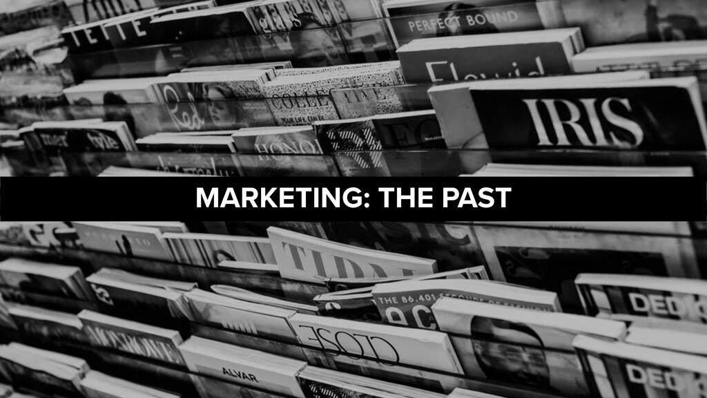 MARKETING: THE PAST