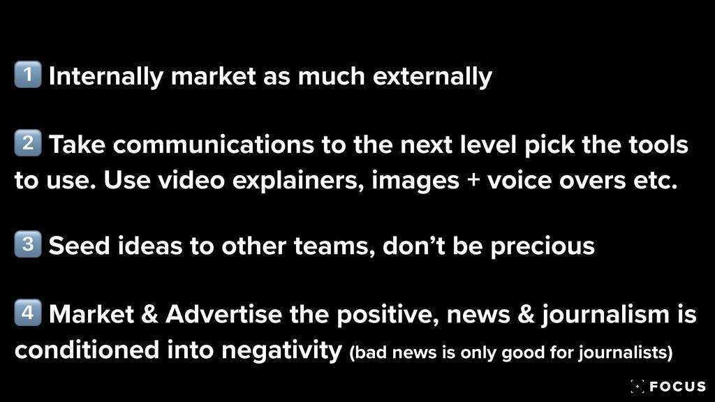 1⃣ Internally market as much externally   2⃣ Ta...
