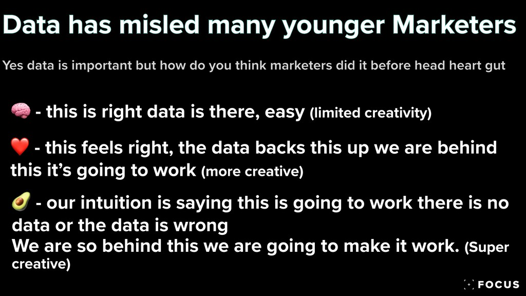 Data has misled many younger Marketers   Yes da...