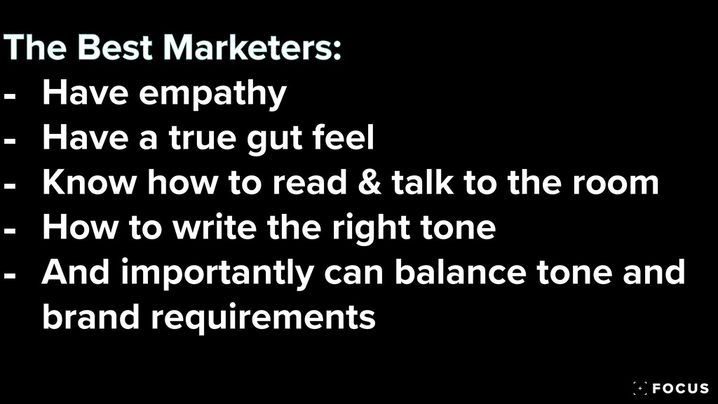 The Best Marketers:   - Have empathy   - Have a...