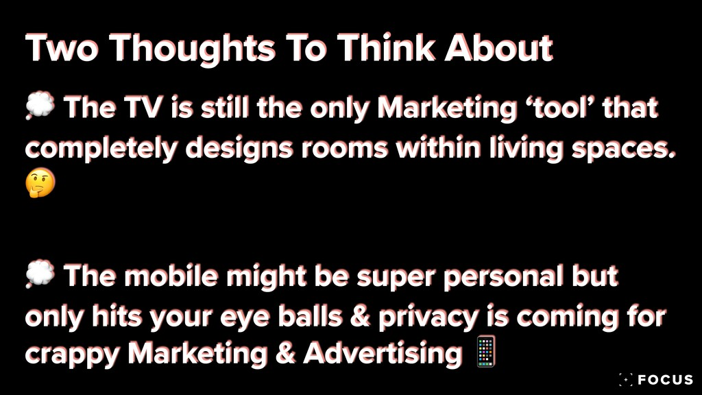 💭 The TV is still the only Marketing 'tool' tha...