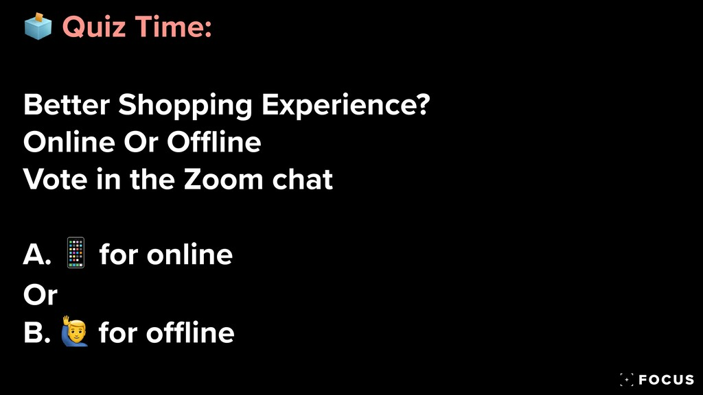 🗳 Quiz Time:   Better Shopping Experience?   On...