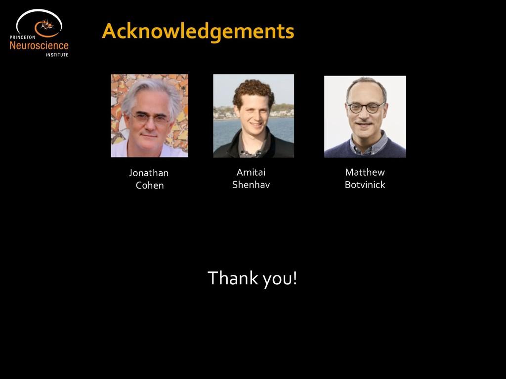 Jonathan Cohen Amitai Shenhav Thank you! Acknow...