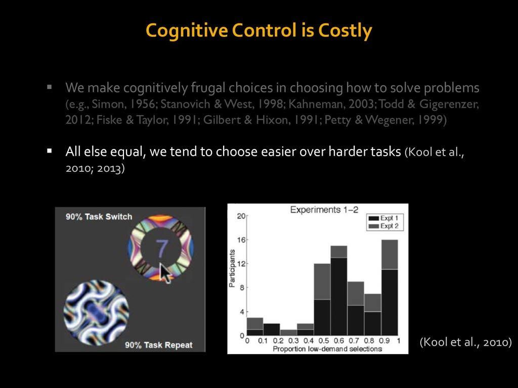 Cognitive Control is Costly § We make cognitive...