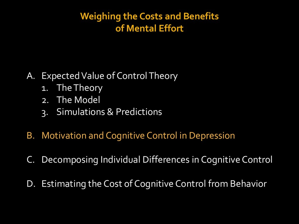 Weighing the Costs and Benefits of Mental Effor...