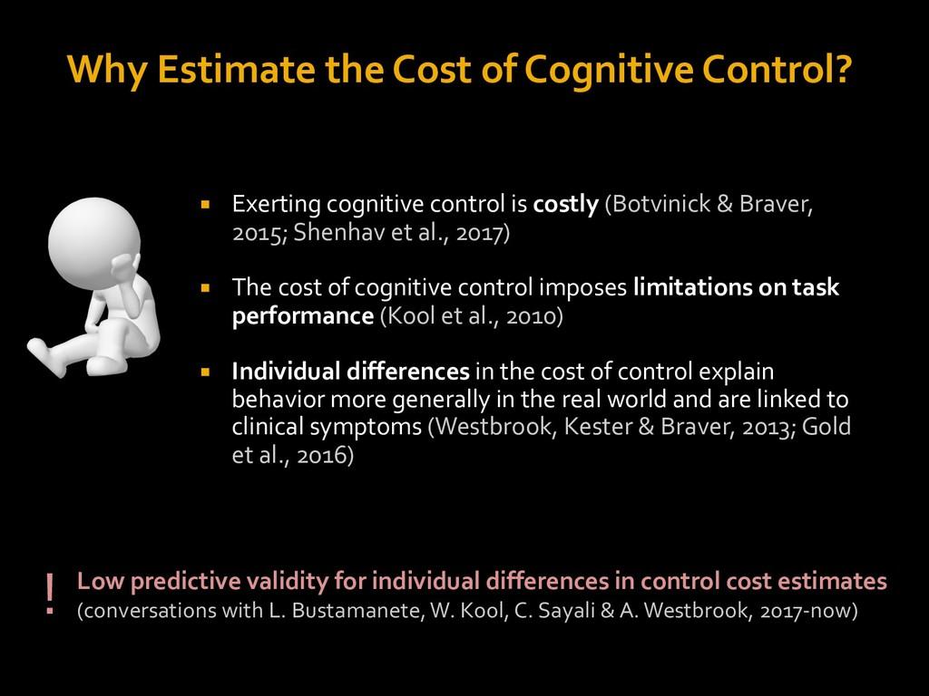 Why Estimate the Cost of Cognitive Control? ¡ E...