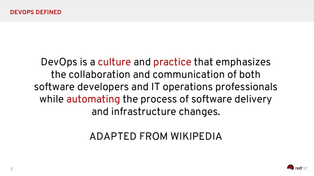 5 DEVOPS DEFINED DevOps is a culture and practi...