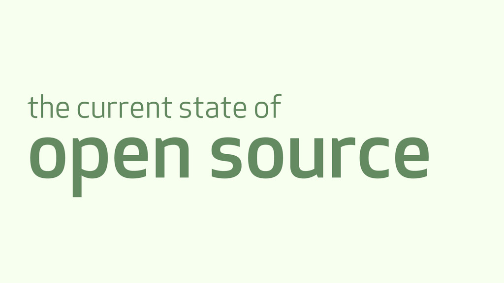 the current state of open source