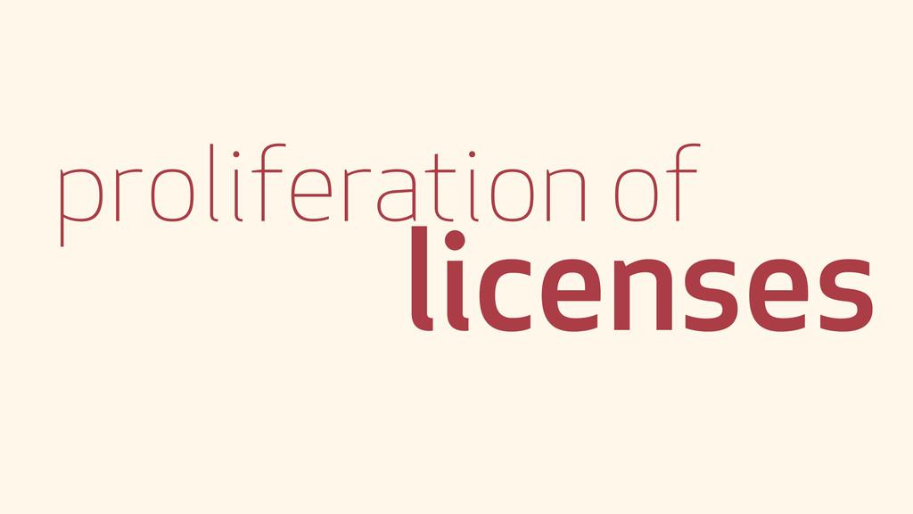 proliferation of licenses