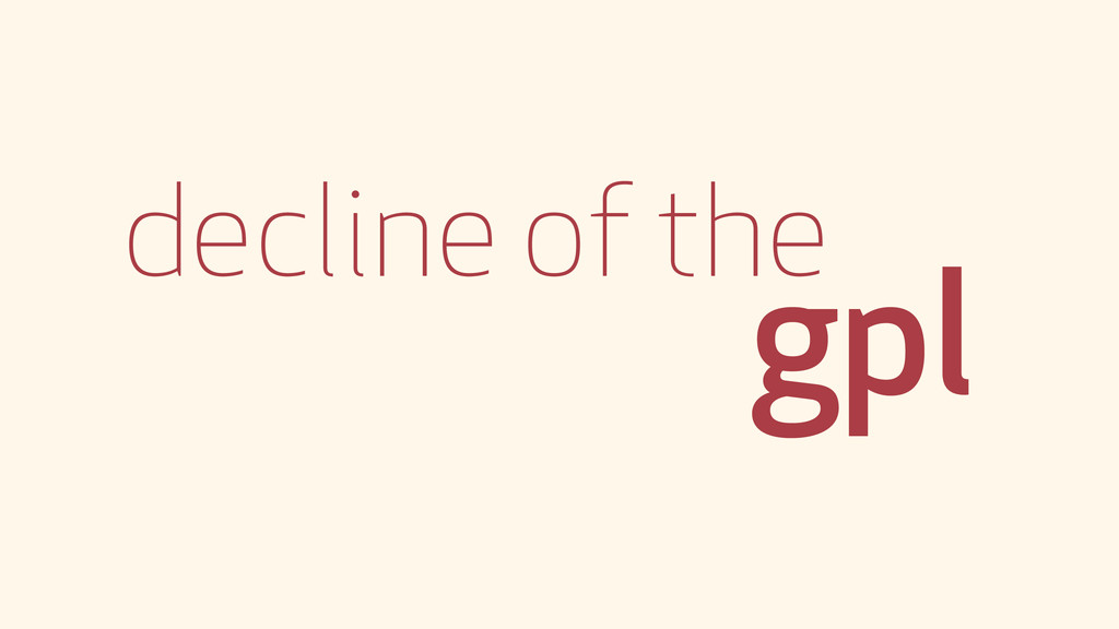 decline of the gpl