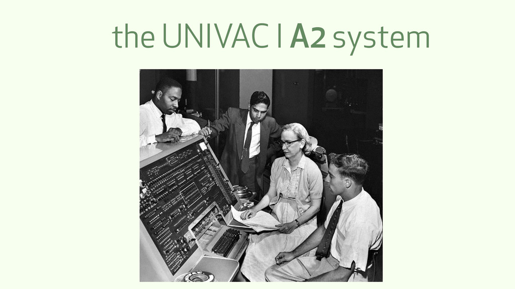 the UNIVAC I A2 system
