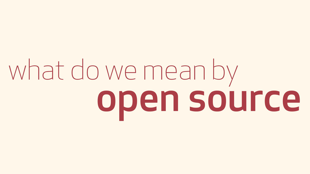 what do we mean by open source