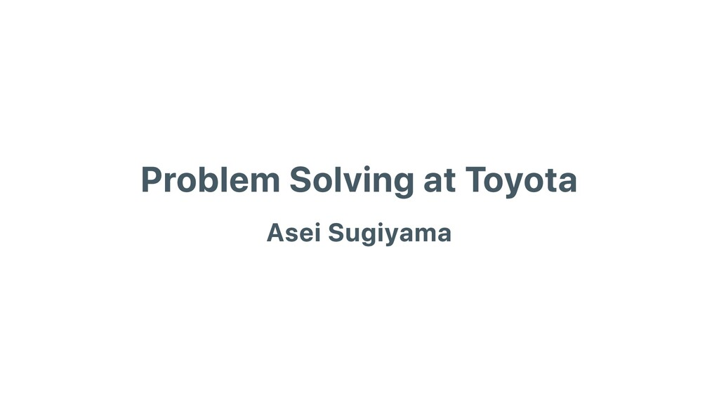 Problem Solving at Toyota Asei Sugiyama