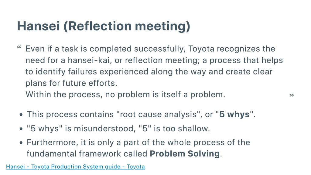 Hansei (Reflection meeting) This process contai...