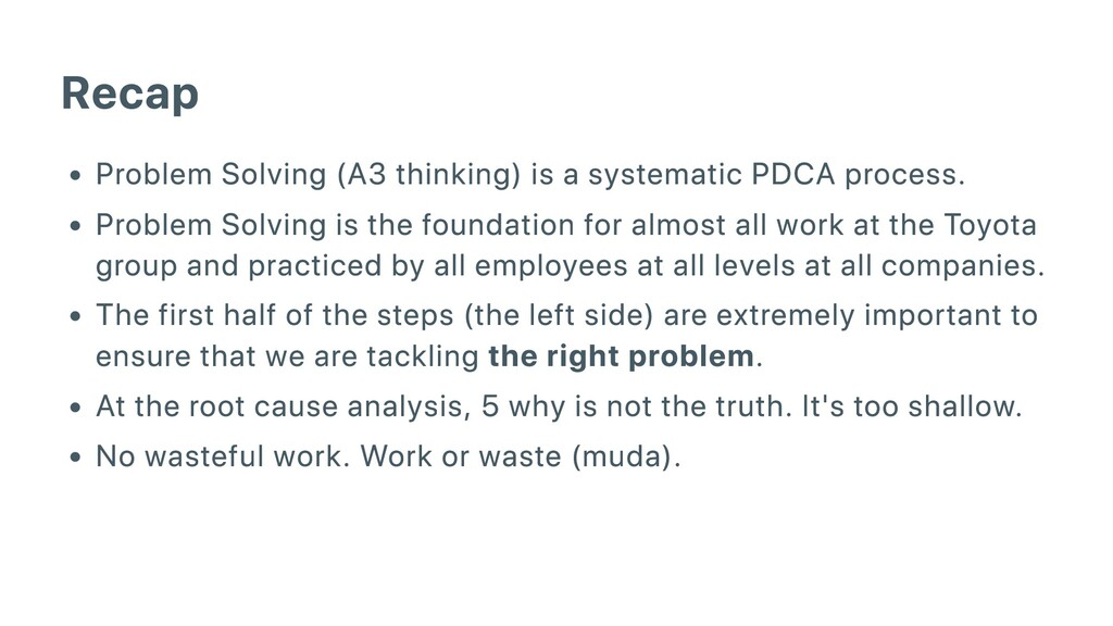 Recap Problem Solving (A3 thinking) is a system...