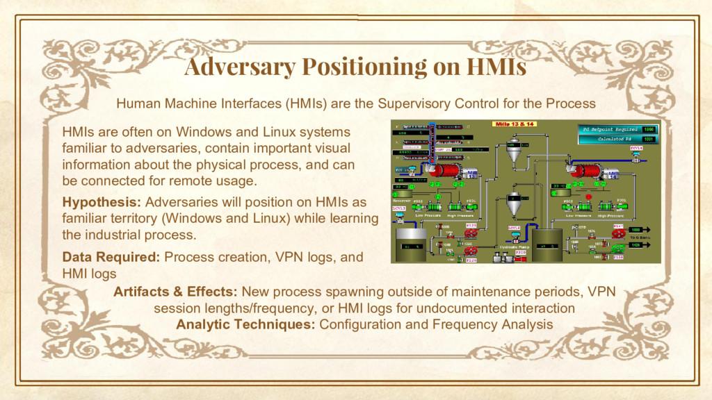 Adversary Positioning on HMIs HMIs are often on...